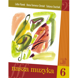 NASZA MUZYKA VI L.Florek/I.Tomera-Chmiel/T.Stachak