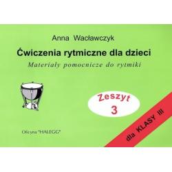 ĆWICZENIA RYTMICZNE DLA DZIECI III A.Wacławczyk